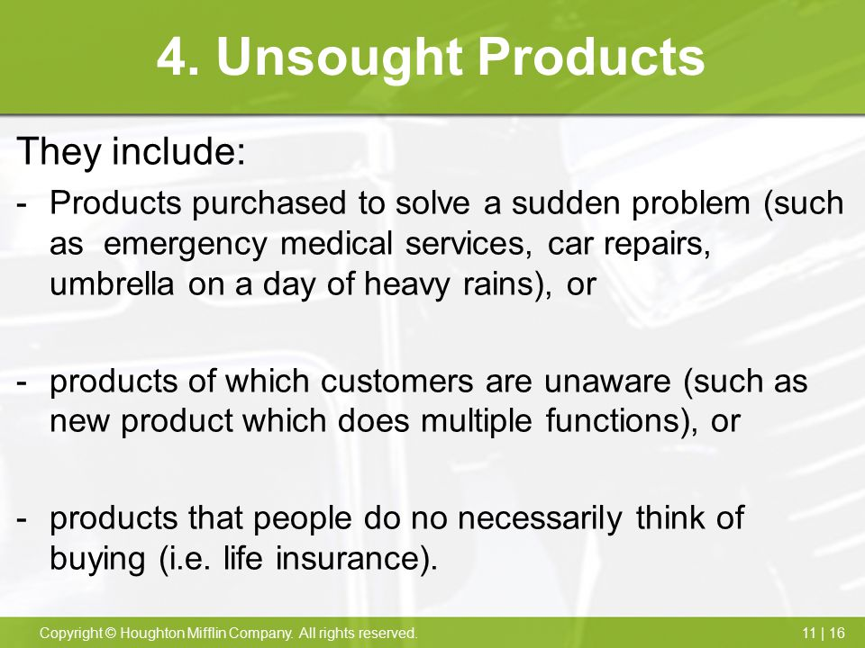 4. Unsought Products They include: