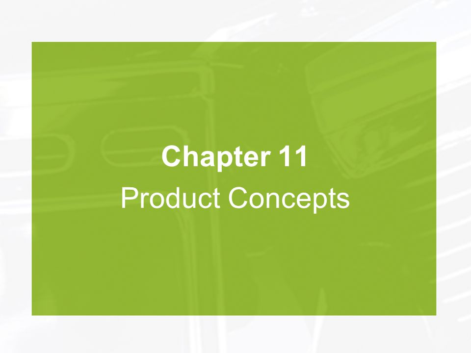 Chapter 11 Product Concepts
