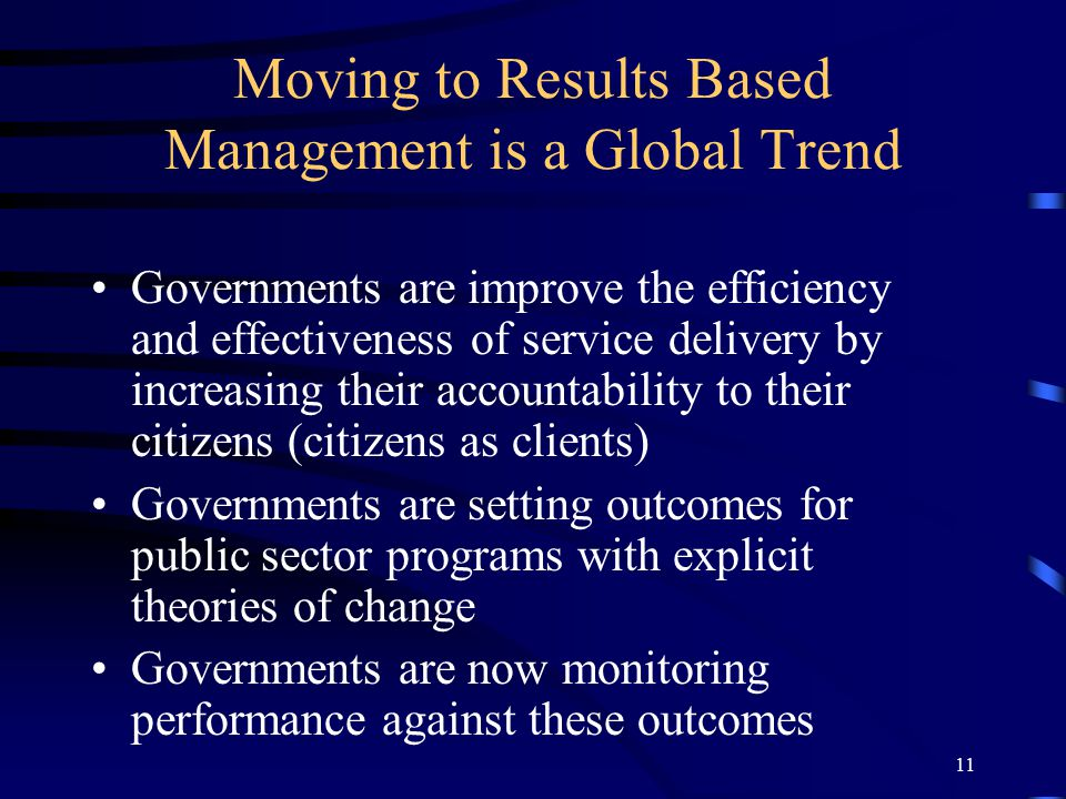 Moving to Results Based Management is a Global Trend
