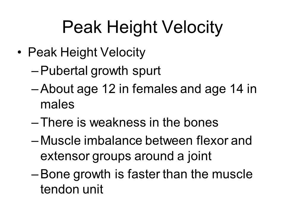 Peak Height Velocity Peak Height Velocity Pubertal growth spurt