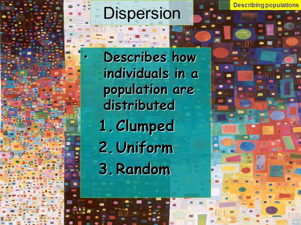 Dispersion Clumped Uniform Random