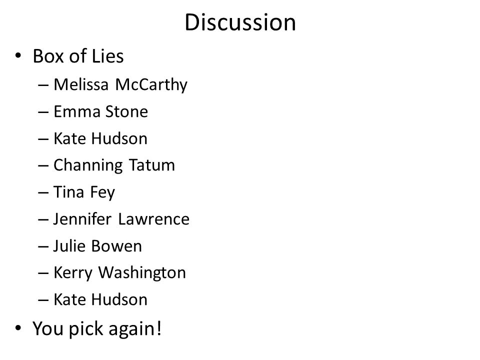 Discussion Box of Lies You pick again! Melissa McCarthy Emma Stone