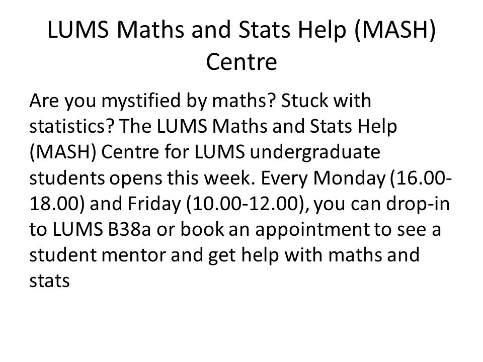 LUMS Maths and Stats Help (MASH) Centre