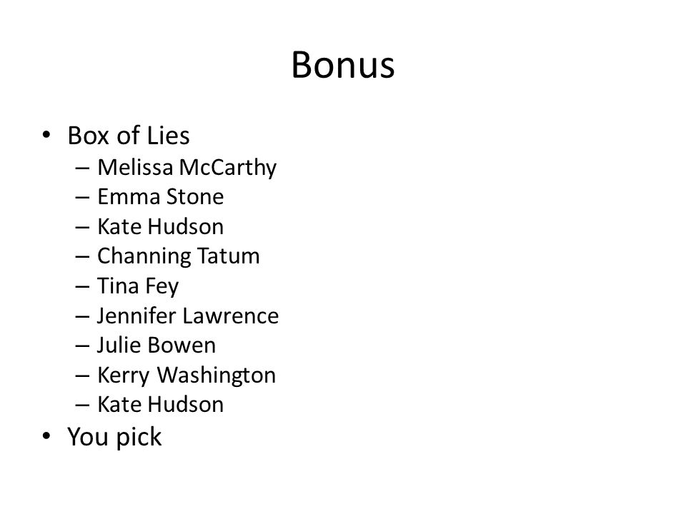 Bonus Box of Lies You pick Melissa McCarthy Emma Stone Kate Hudson