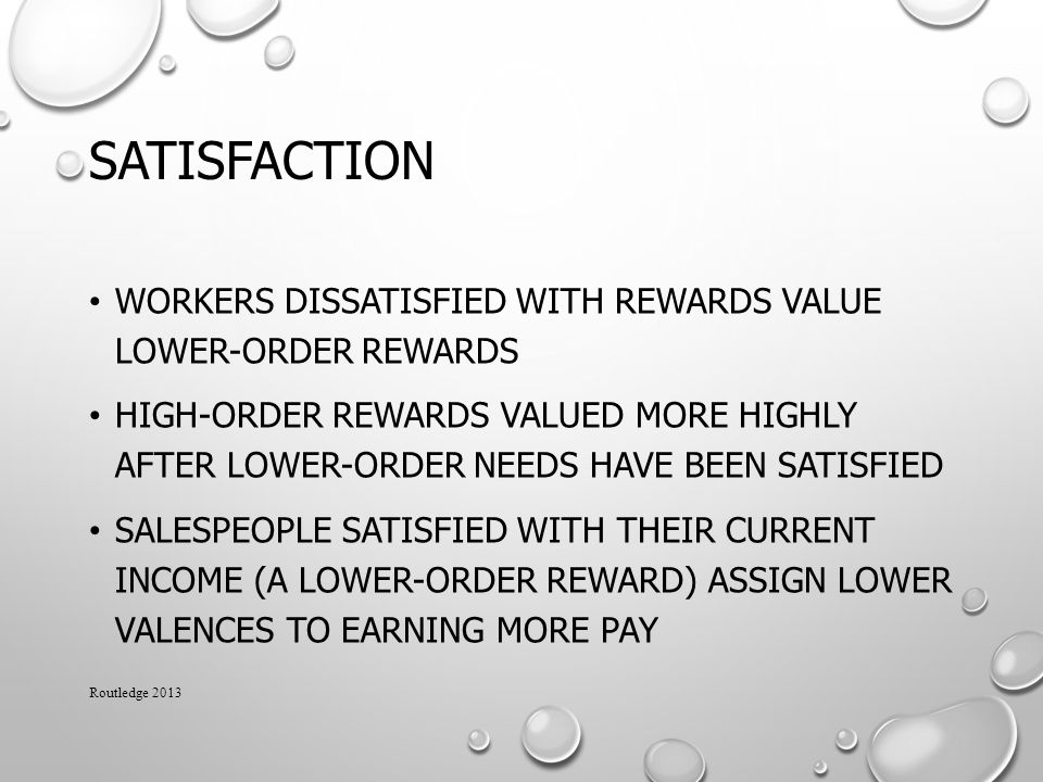 Satisfaction Workers dissatisfied with rewards value lower-order rewards.