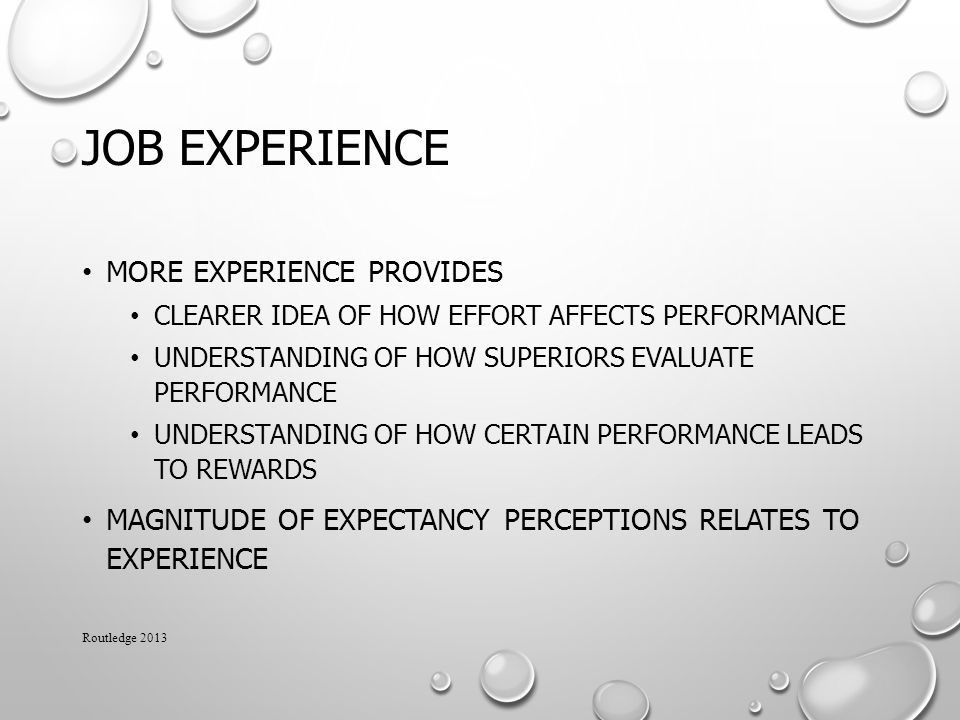 Job Experience More experience provides