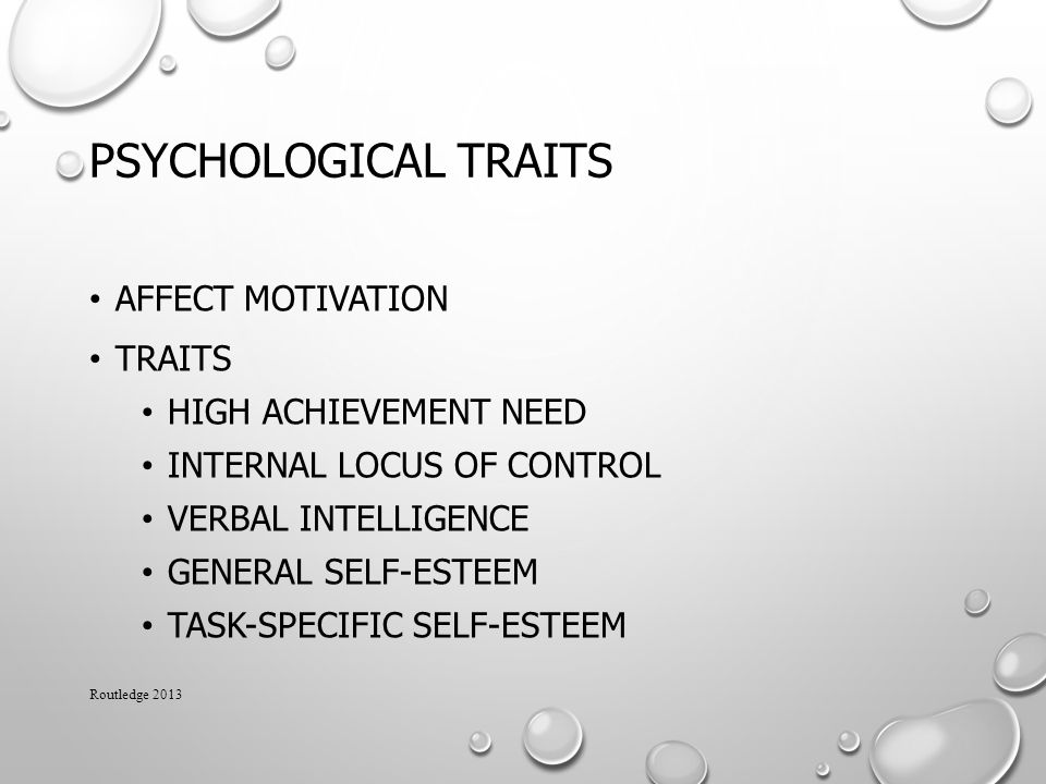 Psychological Traits Affect motivation Traits High achievement need