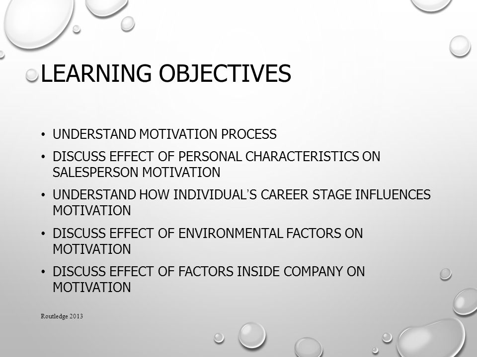 Learning Objectives Understand motivation process