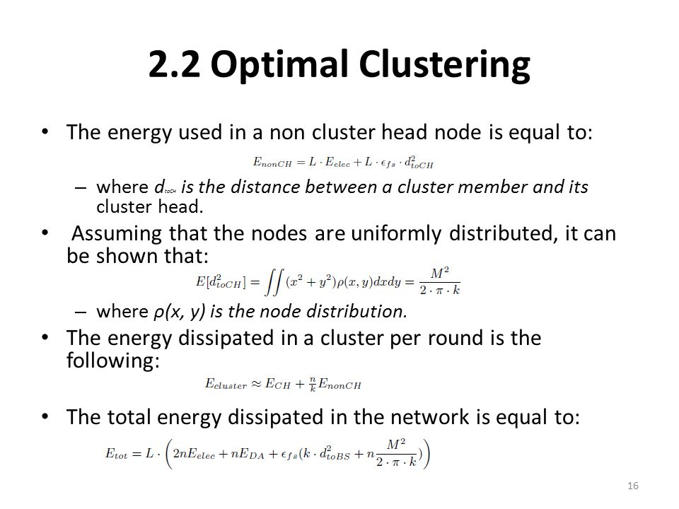 2.2 Optimal Clustering The energy used in a non cluster head node is equal to: