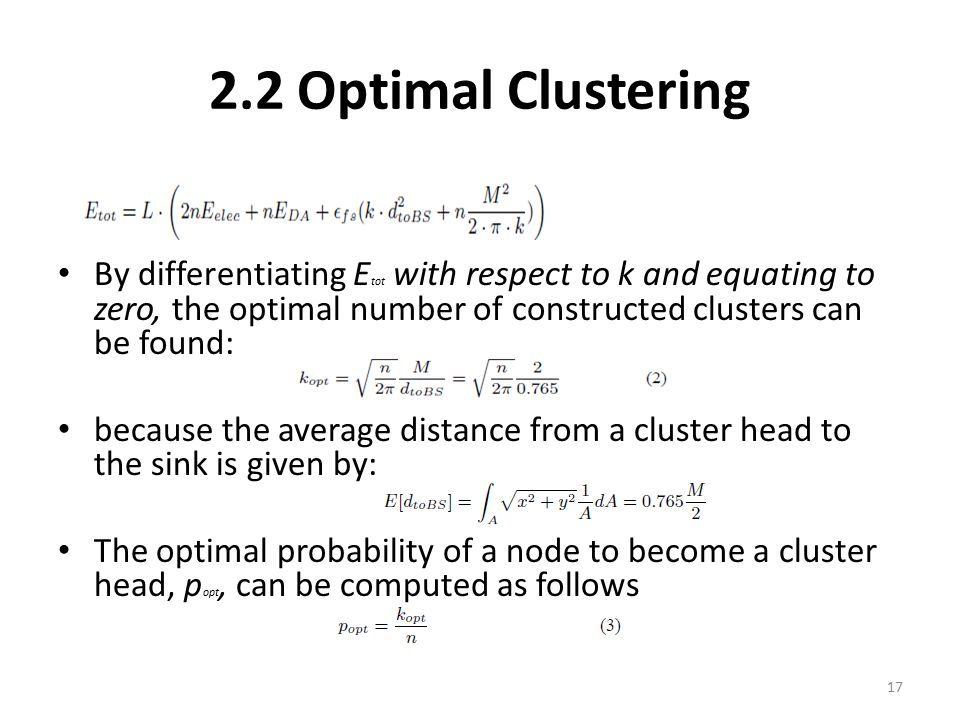 2.2 Optimal Clustering By differentiating Etot with respect to k and equating to zero, the optimal number of constructed clusters can be found: