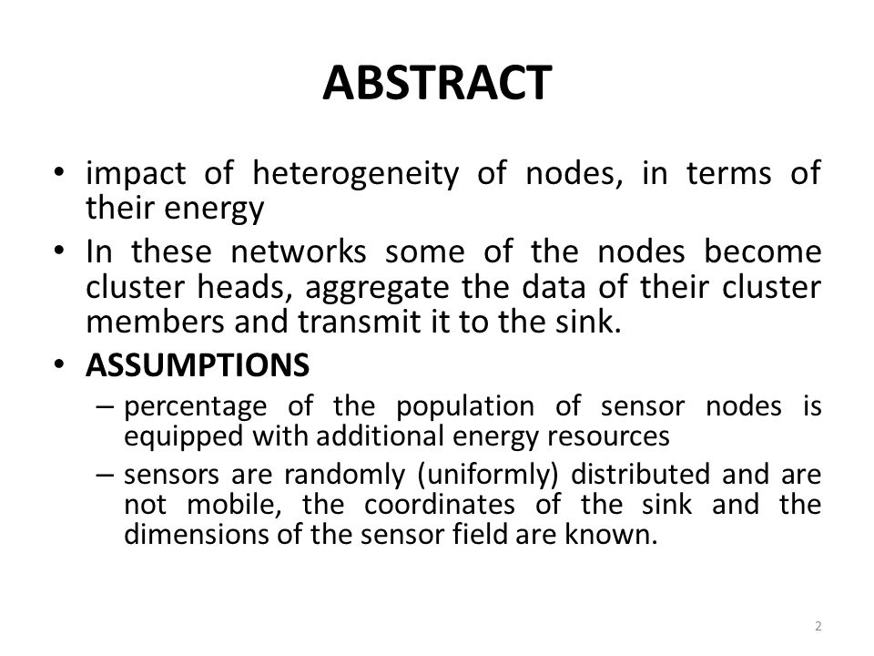 ABSTRACT impact of heterogeneity of nodes, in terms of their energy