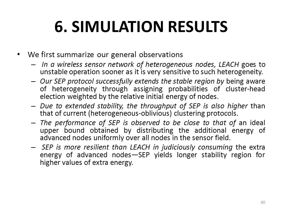 6. SIMULATION RESULTS We first summarize our general observations