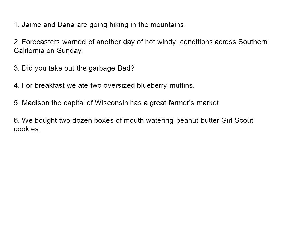 1. Jaime and Dana are going hiking in the mountains.