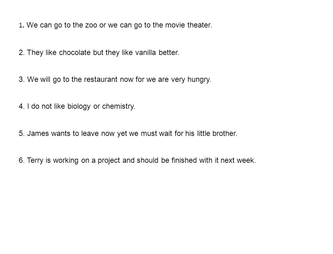 1. We can go to the zoo or we can go to the movie theater.