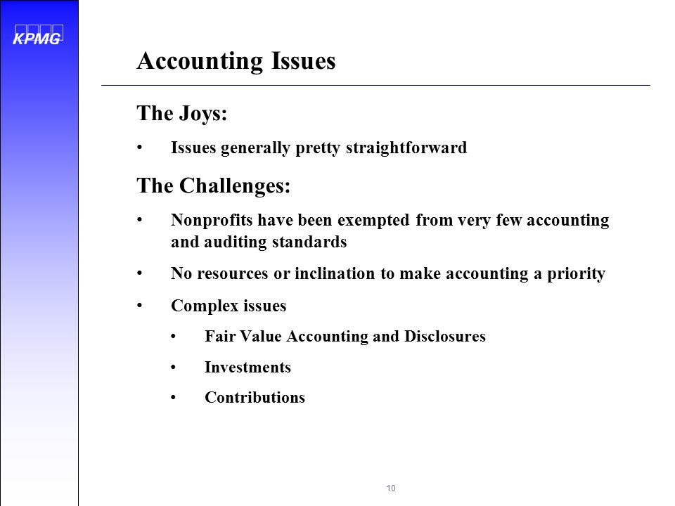 Accounting Issues The Joys: The Challenges: