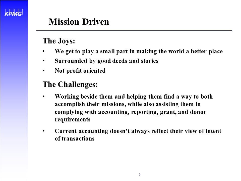 Mission Driven The Joys: The Challenges:
