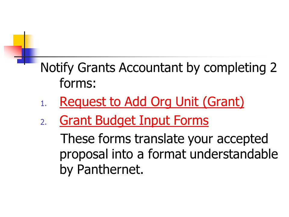 Notify Grants Accountant by completing 2 forms: