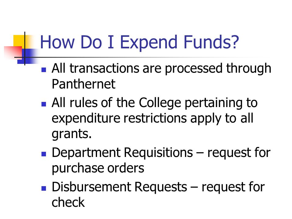 How Do I Expend Funds All transactions are processed through Panthernet.