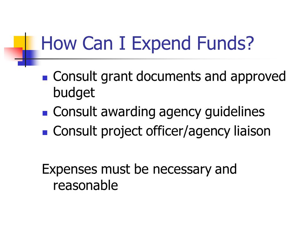 How Can I Expend Funds Consult grant documents and approved budget