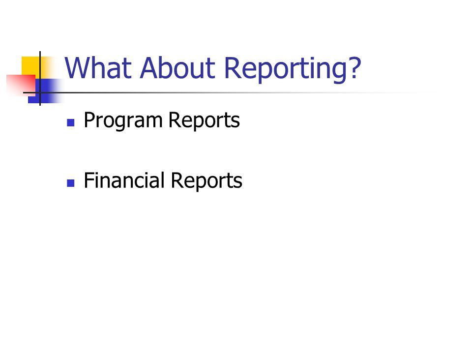 What About Reporting Program Reports Financial Reports