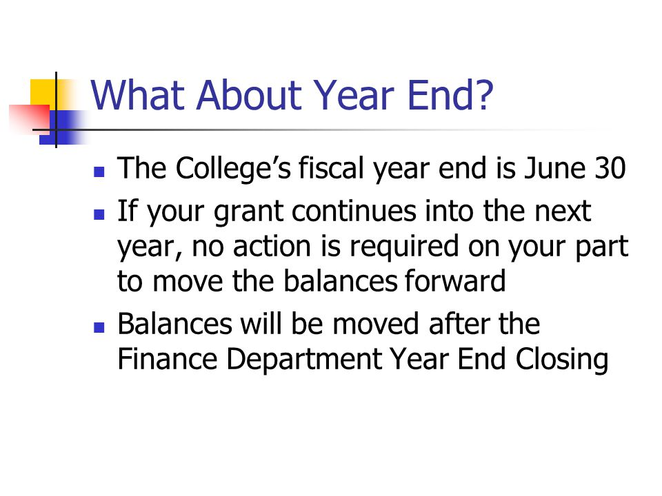 What About Year End The College's fiscal year end is June 30