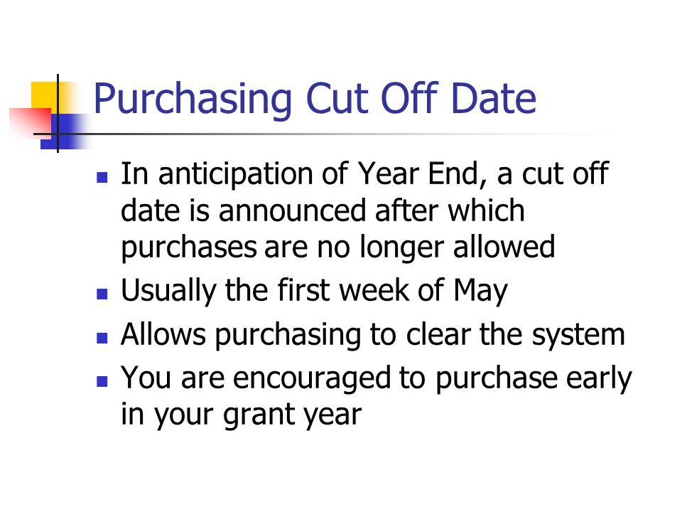 Purchasing Cut Off Date