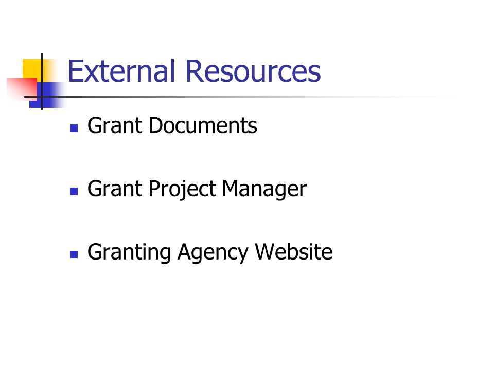External Resources Grant Documents Grant Project Manager