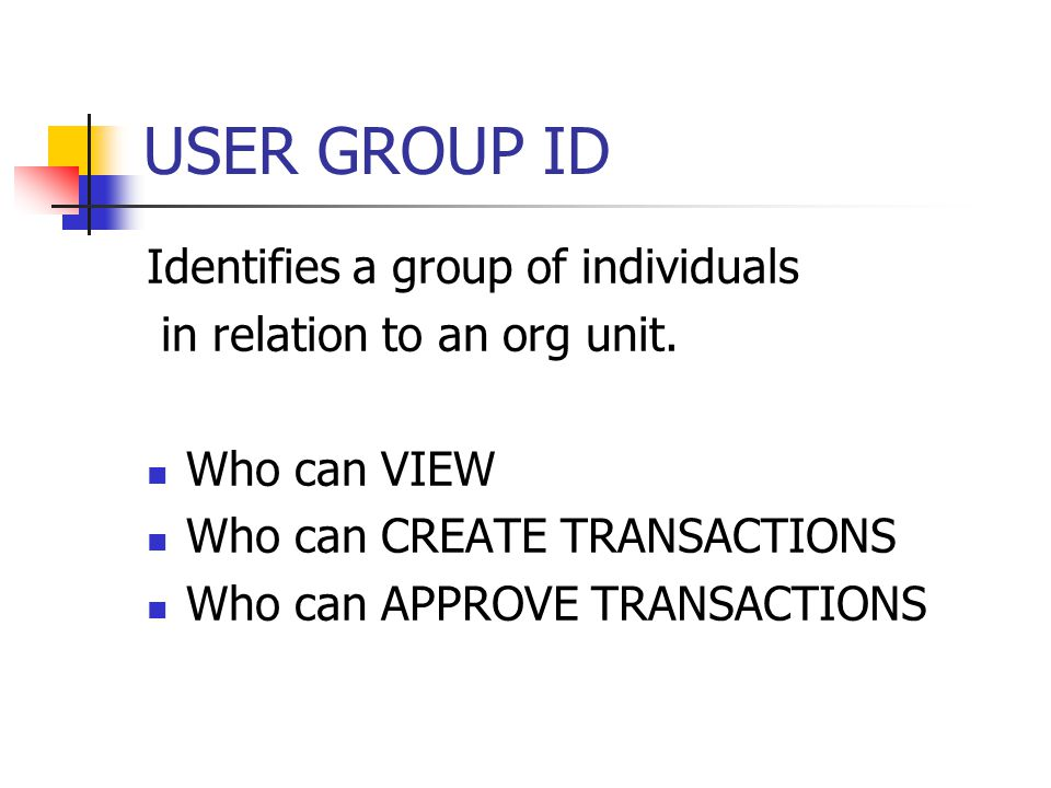 USER GROUP ID Identifies a group of individuals