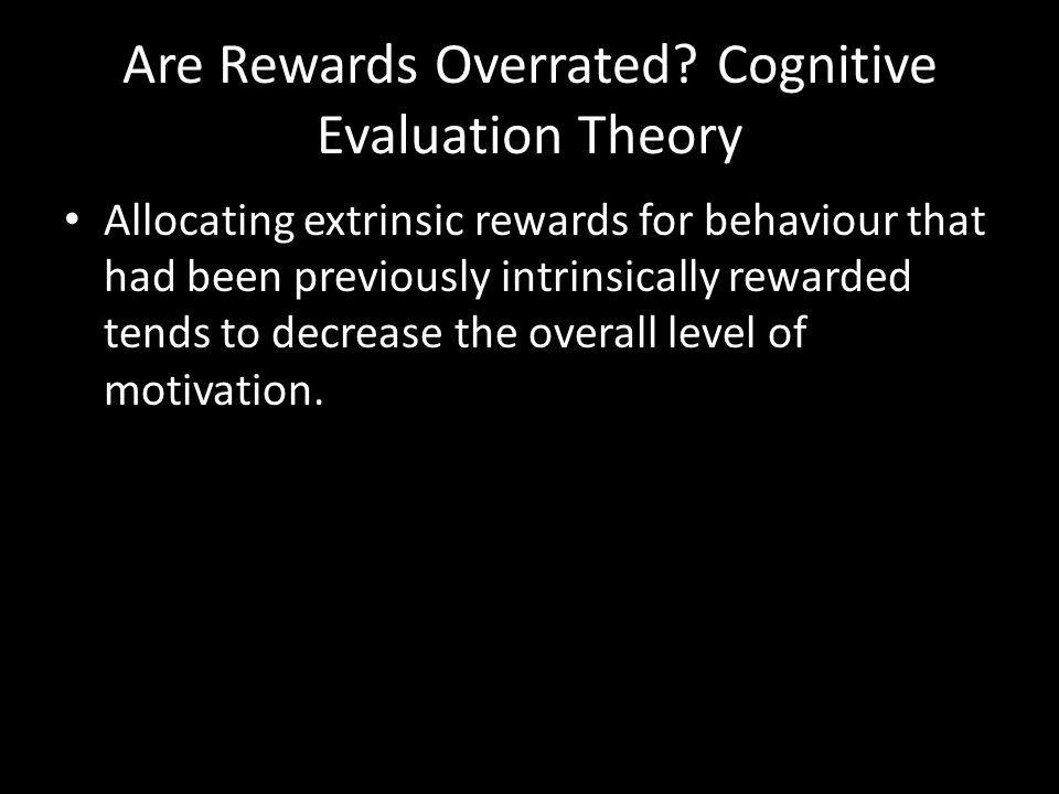 Are Rewards Overrated Cognitive Evaluation Theory