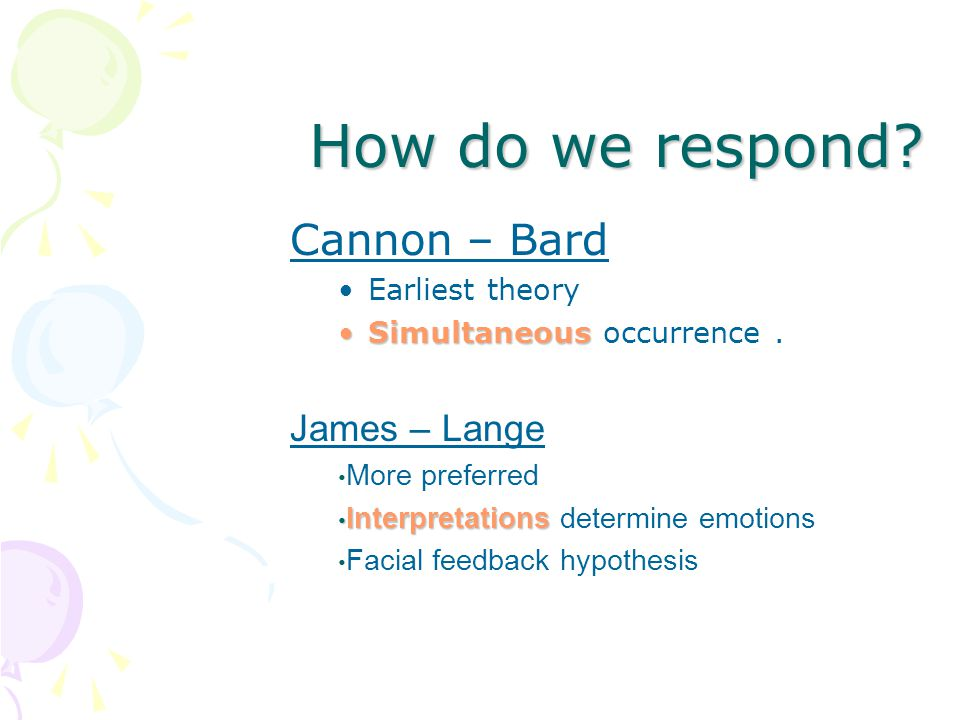How do we respond Cannon – Bard James – Lange Earliest theory