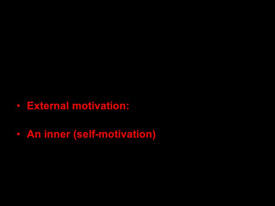 What is Motivation The word motivation comes from the Latin word meaning to move'