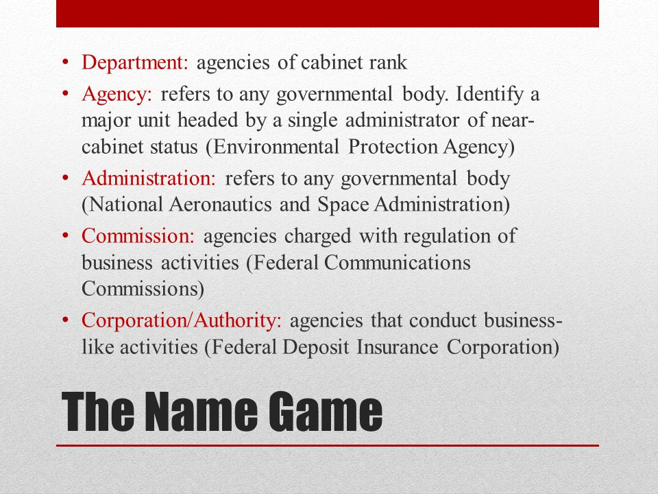 The Name Game Department: agencies of cabinet rank