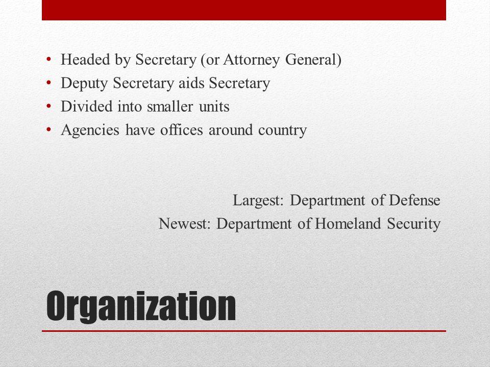 Organization Headed by Secretary (or Attorney General)