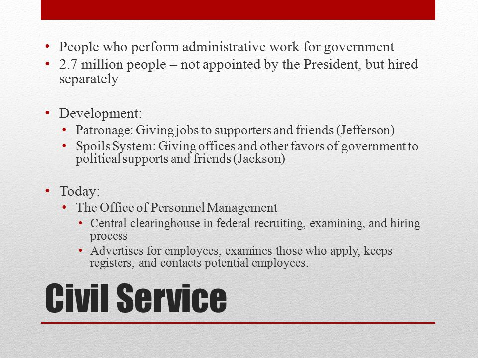 Civil Service People who perform administrative work for government