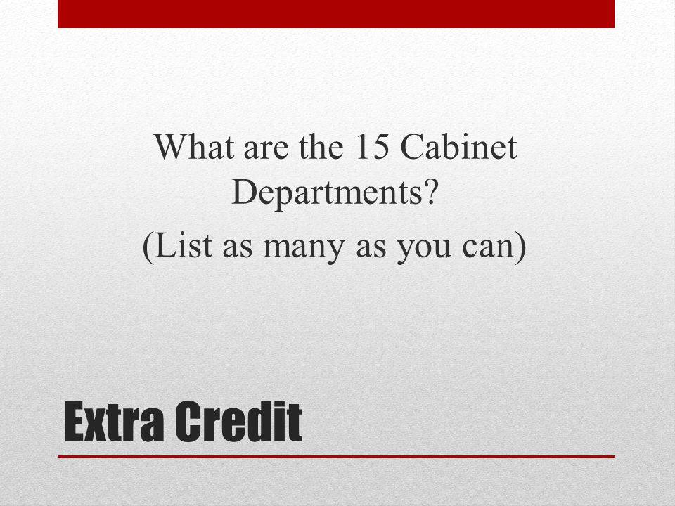 What are the 15 Cabinet Departments (List as many as you can)