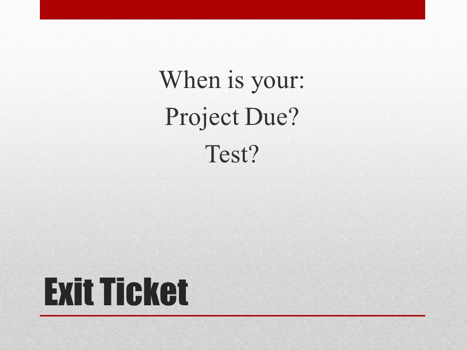 When is your: Project Due Test