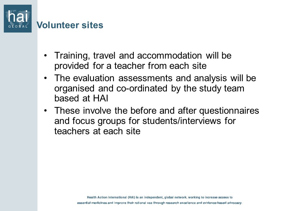 Volunteer sites Training, travel and accommodation will be provided for a teacher from each site.