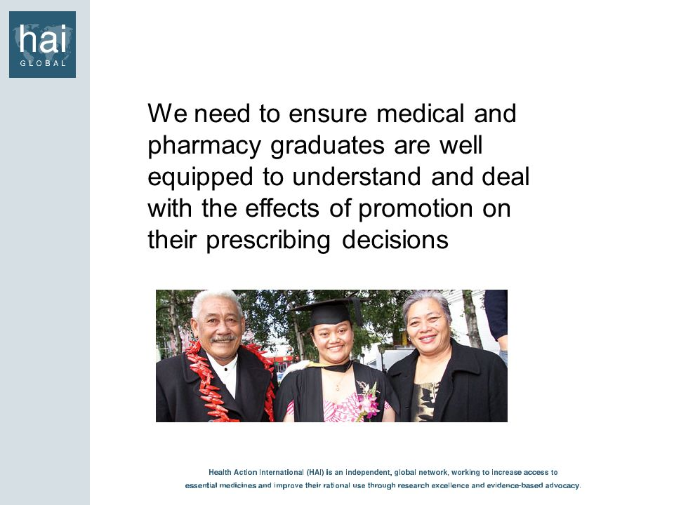 We need to ensure medical and pharmacy graduates are well equipped to understand and deal with the effects of promotion on their prescribing decisions