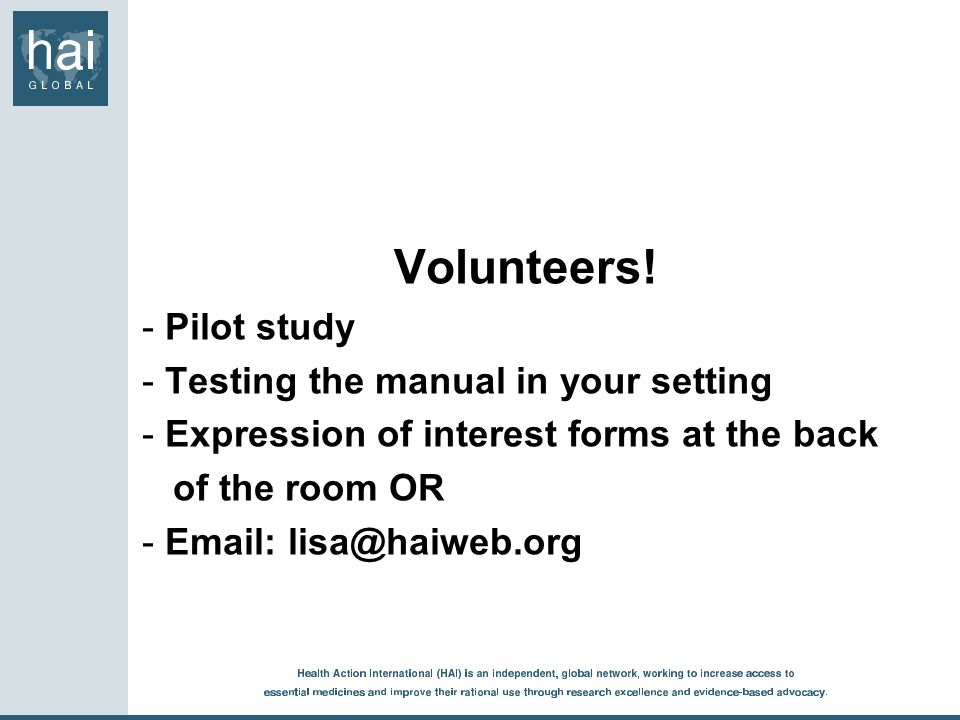 Volunteers! Pilot study Testing the manual in your setting