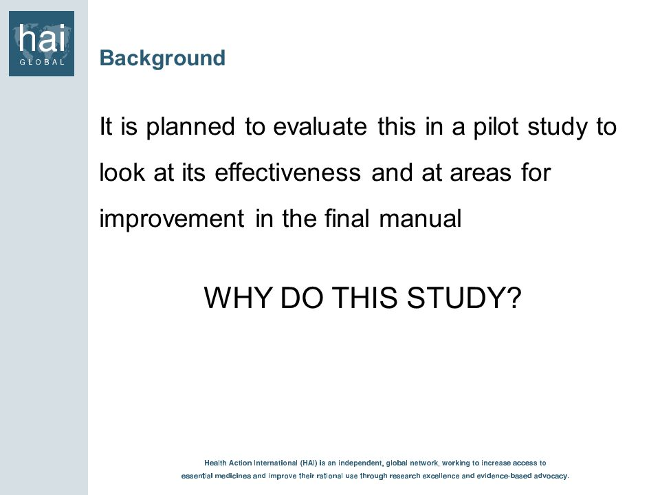 Background It is planned to evaluate this in a pilot study to look at its effectiveness and at areas for improvement in the final manual.