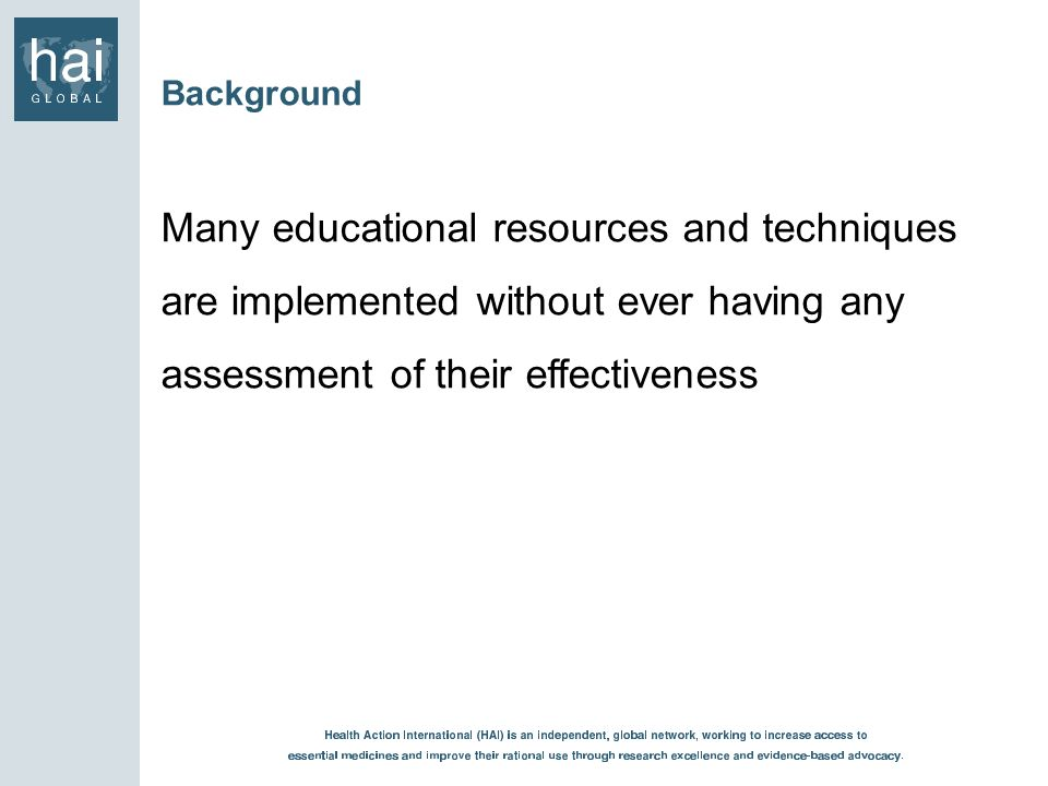 Background Many educational resources and techniques are implemented without ever having any assessment of their effectiveness.