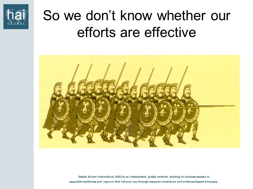 So we don't know whether our efforts are effective