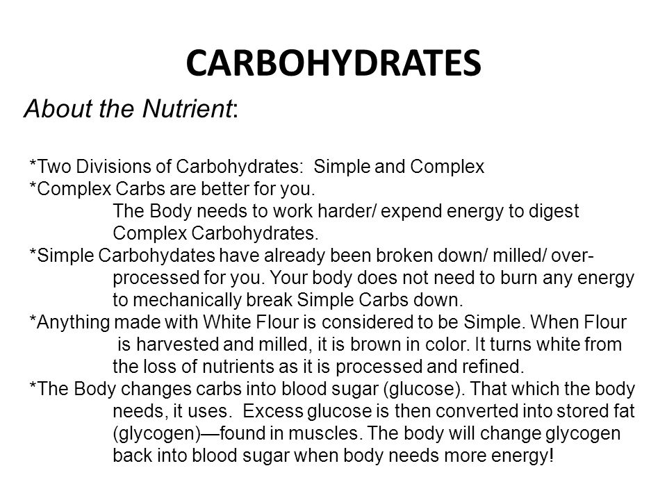 CARBOHYDRATES About the Nutrient: