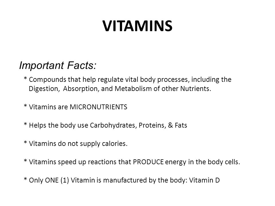 VITAMINS Important Facts: