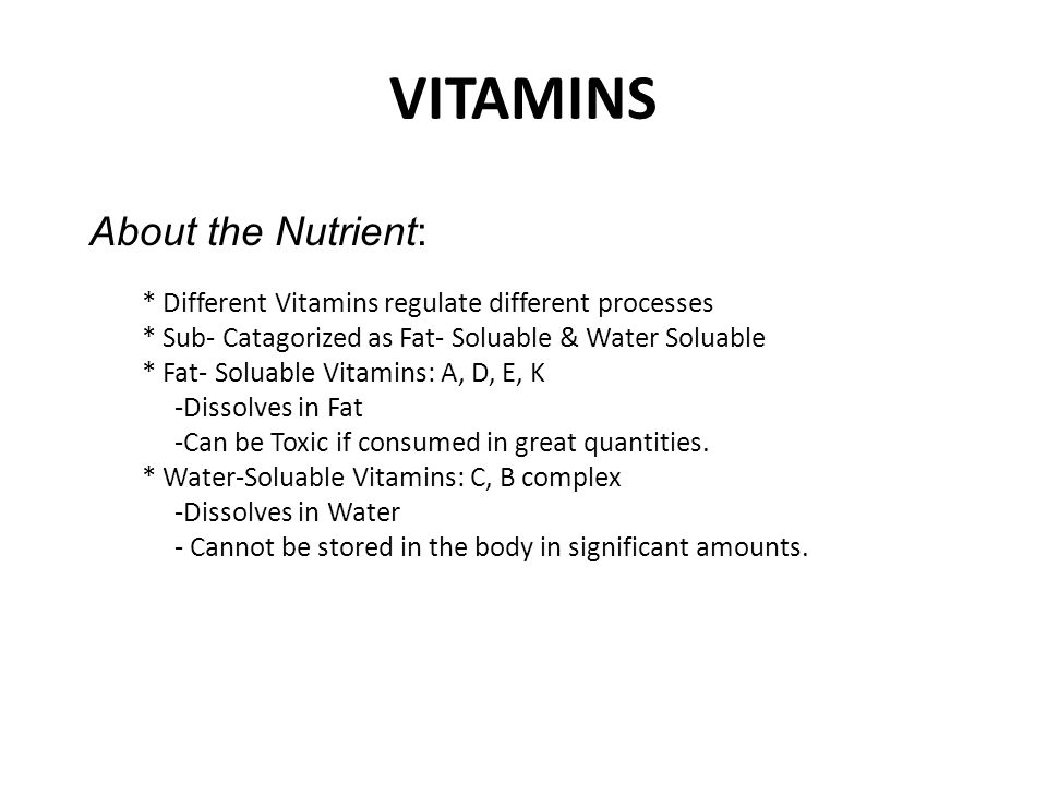 VITAMINS About the Nutrient: