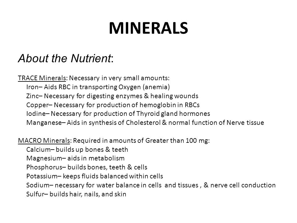 MINERALS About the Nutrient: