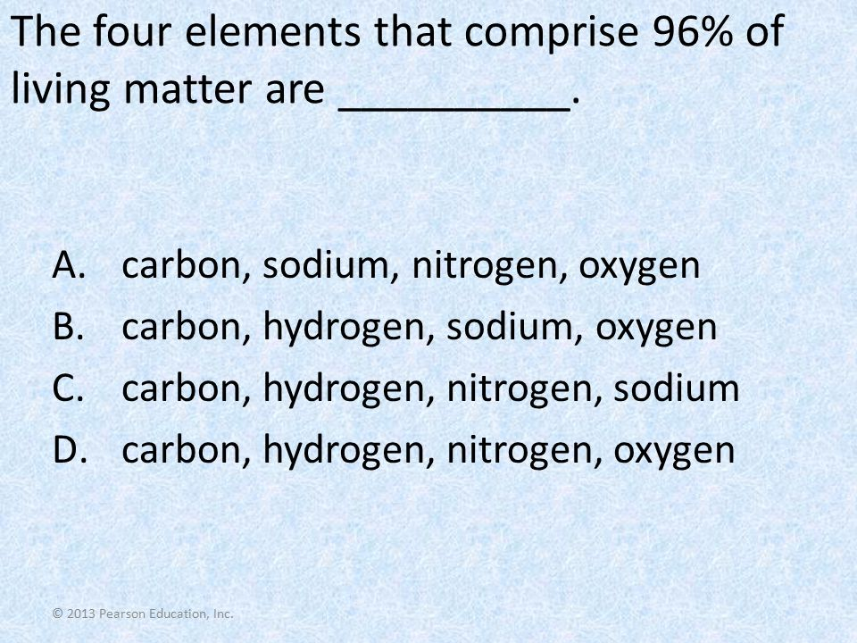 The four elements that comprise 96% of living matter are __________.