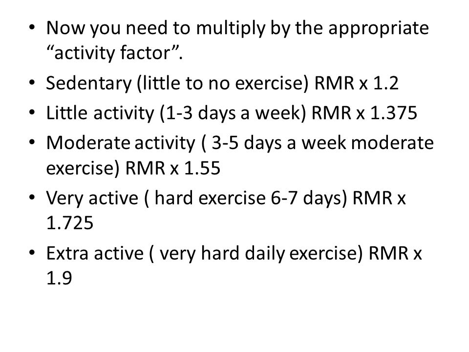 Now you need to multiply by the appropriate activity factor .
