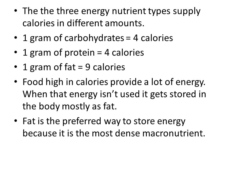 The the three energy nutrient types supply calories in different amounts.