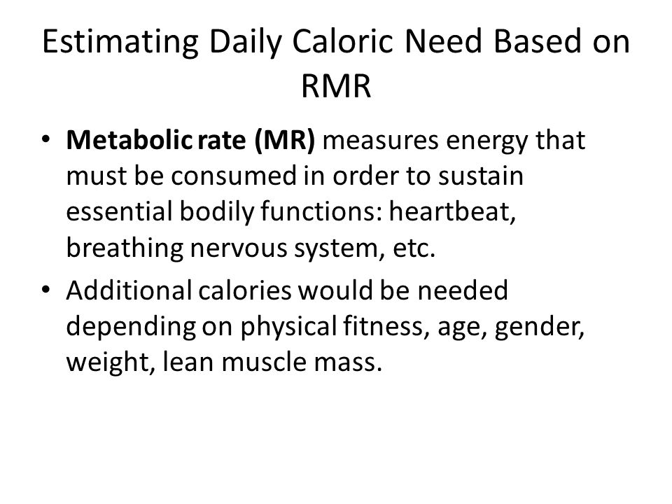Estimating Daily Caloric Need Based on RMR